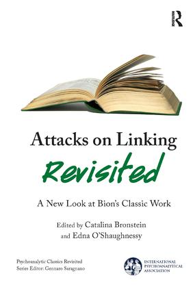 Attacks on Linking Revisited, A New Look at Bion's Classic Work