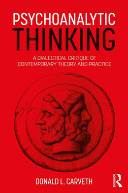 Psychoanalytic Thinking - A Dialectical Critique of Contemporary Theory and Practice