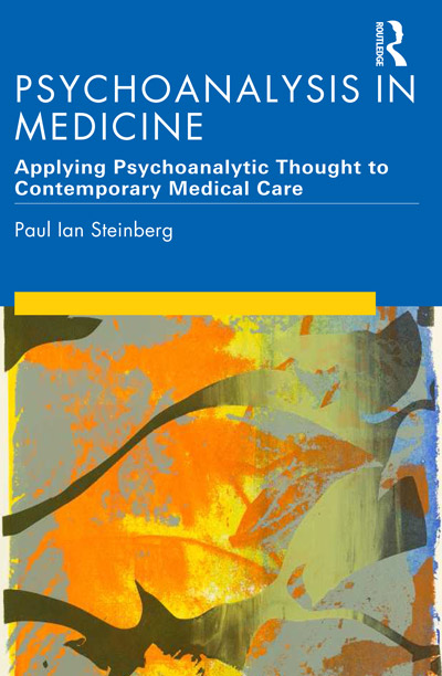 Psychoanalysis in Medicine - Applying Psychoanalytic Thought to Contemporary Medical Care